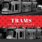 Trams Any Year Planner Cover Image