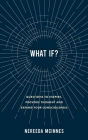 What if?: Questions to inspire, provoke thought and expand your consciousness Cover Image