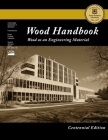 Centennial Edition: Wood Handbook: Wood as an Engineering Material Cover Image