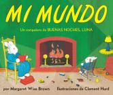 Mi mundo Board Book: My World Board Book (Spanish edition) Cover Image