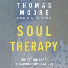 Soul Therapy: The Art and Craft of Caring Conversations Cover Image