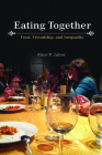 Eating Together: Food, Friendship and Inequality Cover Image
