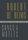 Robert de Reims: Songs and Motets Cover Image