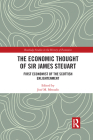 The Economic Thought of Sir James Steuart: First Economist of the Scottish Enlightenment (Routledge Studies in the History of Economics) Cover Image