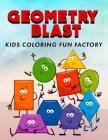 Geometry Blast: Fun, Learning and Activity Coloring Book for Toddlers and Kids Age 1+ Cover Image