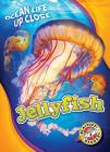 Jellyfish (Ocean Life Up Close) Cover Image