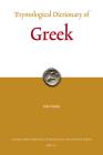 Etymological Dictionary of Greek (2 Vols.) (Leiden Indo-European Etymological Dictionary #10) Cover Image