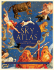 The Sky Atlas: The Greatest Maps, Myths, and Discoveries of the Universe (Historical Maps of the Stars and Planets, Night Sky and Astronomy Lover Gift) Cover Image