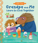 Grandpa and Me Learn to Cook Together (Little Chef) Cover Image