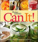 Better Homes and Gardens Can It! (Better Homes and Gardens Cooking) Cover Image