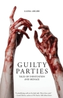 Guilty Parties: Tales of Infatuation and Menace Cover Image