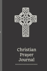 Christian Prayer Journal: Religious Gratitude Journal 366-Day Diary For Praying, Spiritual Growth, Personal Development Simple Ornamental Cross Cover Image