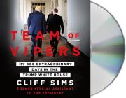 Team of Vipers: My 500 Extraordinary Days in the Trump White House Cover Image