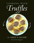 Cooking with Truffles: A Chef's Guide Cover Image