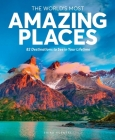 The World's Most Amazing Places: 82 Destinations to See in Your Lifetime Cover Image