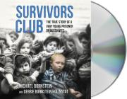 Survivors Club: The True Story of a Very Young Prisoner of Auschwitz Cover Image
