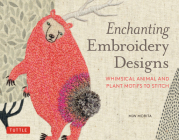 Enchanting Embroidery Designs: Whimsical Animal and Plant Motifs to Stitch Cover Image