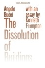 The Dissolution of Buildings (Gsapp Transcripts #5) Cover Image