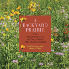 A Backyard Prairie: The Hidden Beauty of Tallgrass and Wildflowers Cover Image
