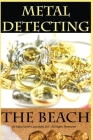 Metal Detecting the Beach Cover Image