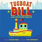 Tugboat Bill and the River Rescue Cover Image
