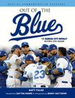 Out of the Blue: The Kansas City Royals' Historic 2014 Season Cover Image