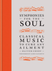 Symphonies for the Soul: Classical music to cure any ailment Cover Image