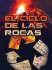 El Ciclo de Las Rocas: Rock Cycle (Stem Spanish Titles) Cover Image
