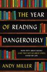 The Year of Reading Dangerously: How Fifty Great Books (and Two Not-So-Great Ones) Saved My Life Cover Image