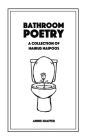 Bathroom Poetry: A Collection of Haipoos Cover Image