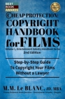CHEAP PROTECTION, COPYRIGHT HANDBOOK FOR FILMS, 2nd Edition: Step-by-Step Guide to Copyright Your Film Without a Lawyer Cover Image