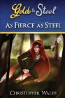 As Fierce as Steel (Gold & Steel #1) Cover Image