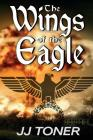The Wings of the Eagle: (A WW2 Spy Thriller) Cover Image