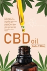 CBD Oil: Understand the Healing Power of Cannabis, Learn how to Manage Pain, Improve your Mood, Fight Inflammation, Clear your Cover Image