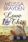 Love Like This (Seven Shores Romance #4) Cover Image