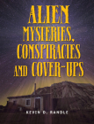 Alien Mysteries, Conspiracies and Cover-Ups Cover Image