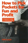 How to Pick Pockets for Fun and Profit: A Magician's Guide to Pickpocketing Cover Image
