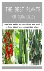 The Best Plants for Aquaponics: Complete guide on everything you need to know about best aquaponics plant Cover Image