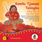 Kamilu Tjawani Talingka - Nana Digs In The Red Sand Cover Image