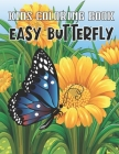 Kids Coloring Book Easy Butterfly: A Butterfly Coloring Book With Great 49 illustration For Kids (Ages 4-8) Vol-1 Cover Image