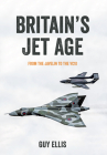 Britain's Jet Age: From the Javelin to the VC10 Cover Image