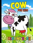 Cow Coloring Book For Kids: Animal Coloring Book For Kids, Toddlers, Boys, Girls Cover Image