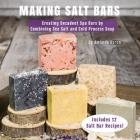 Making Salt Bars: Creating Decadent Spa Bars by Combining Sea Salt and Cold Process Soap Cover Image