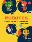 Libro para colorear de robots para niños de 4 a 8 años: Libro para colorear para niños pequeños y preescolares: Libro para colorear de robots sencillo Cover Image
