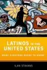 Latinos in the United States: What Everyone Needs to Know Cover Image