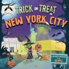 Trick or Treat in New York City: A Halloween Adventure in the Big Apple Cover Image