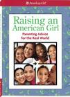 Raising an American Girl: Parenting Advice for the Real World Cover Image