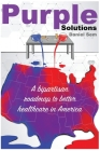Purple Solutions: A bipartisan roadmap to better healthcare in America Cover Image