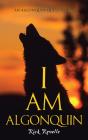 I Am Algonquin (Algonquin Quest Novels) Cover Image