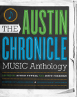 The Austin Chronicle Music Anthology (Jack and Doris Smothers Series in Texas History #28) Cover Image